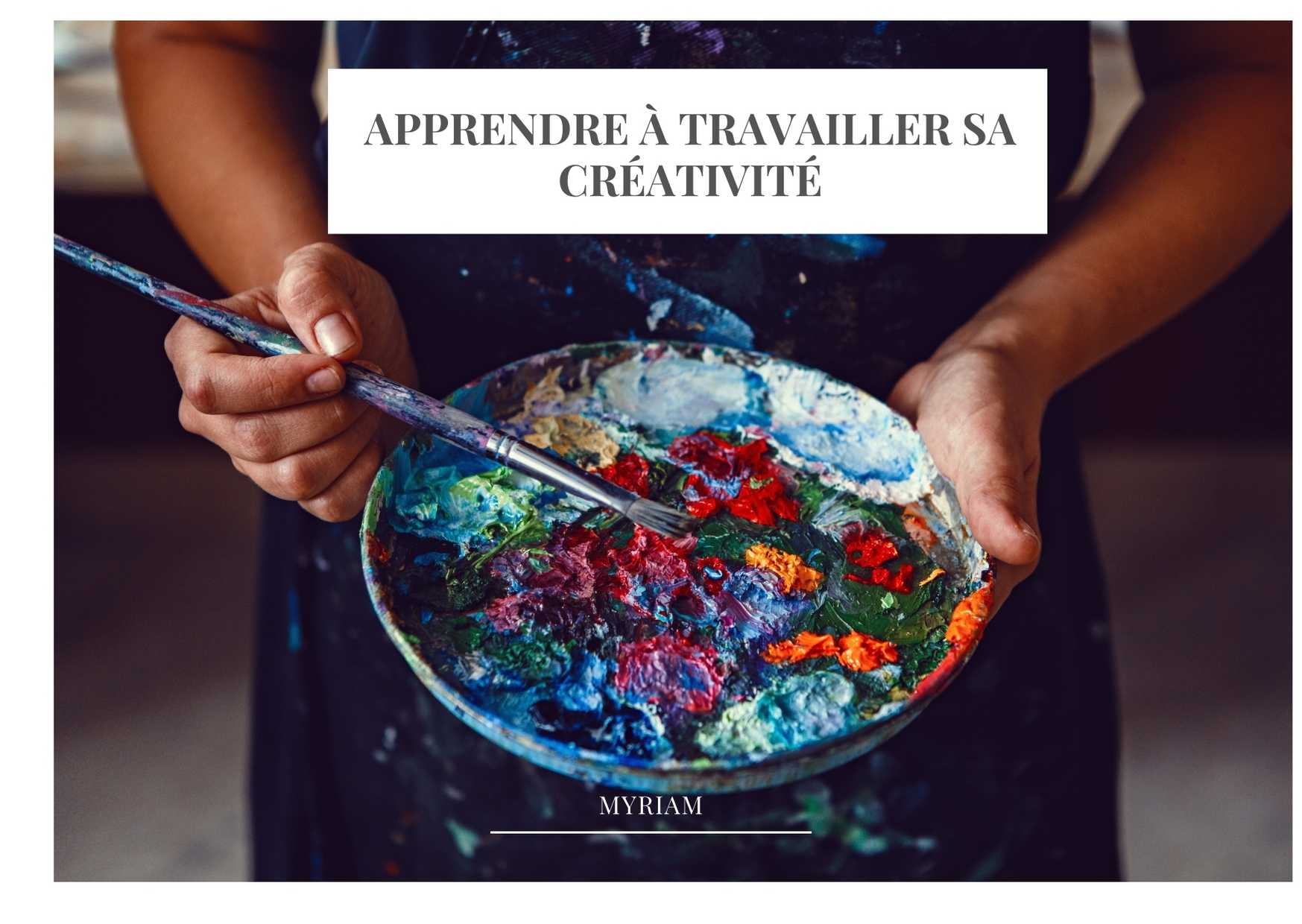 BLOG Apprendre à travailler sa  créativité